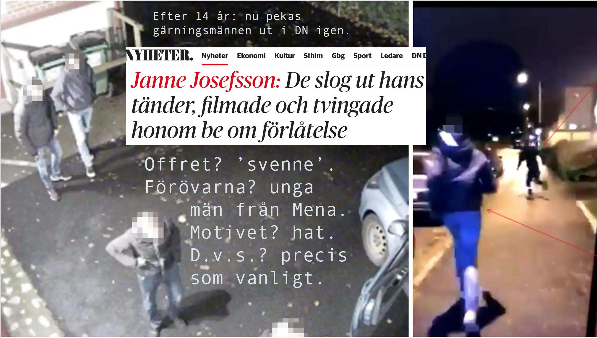 Josefsson skriver i DN vad som censurerats sedan 2006: dominansvåldets offer är svenskar. Dess förövare är muslimer. Och motivet är hat.