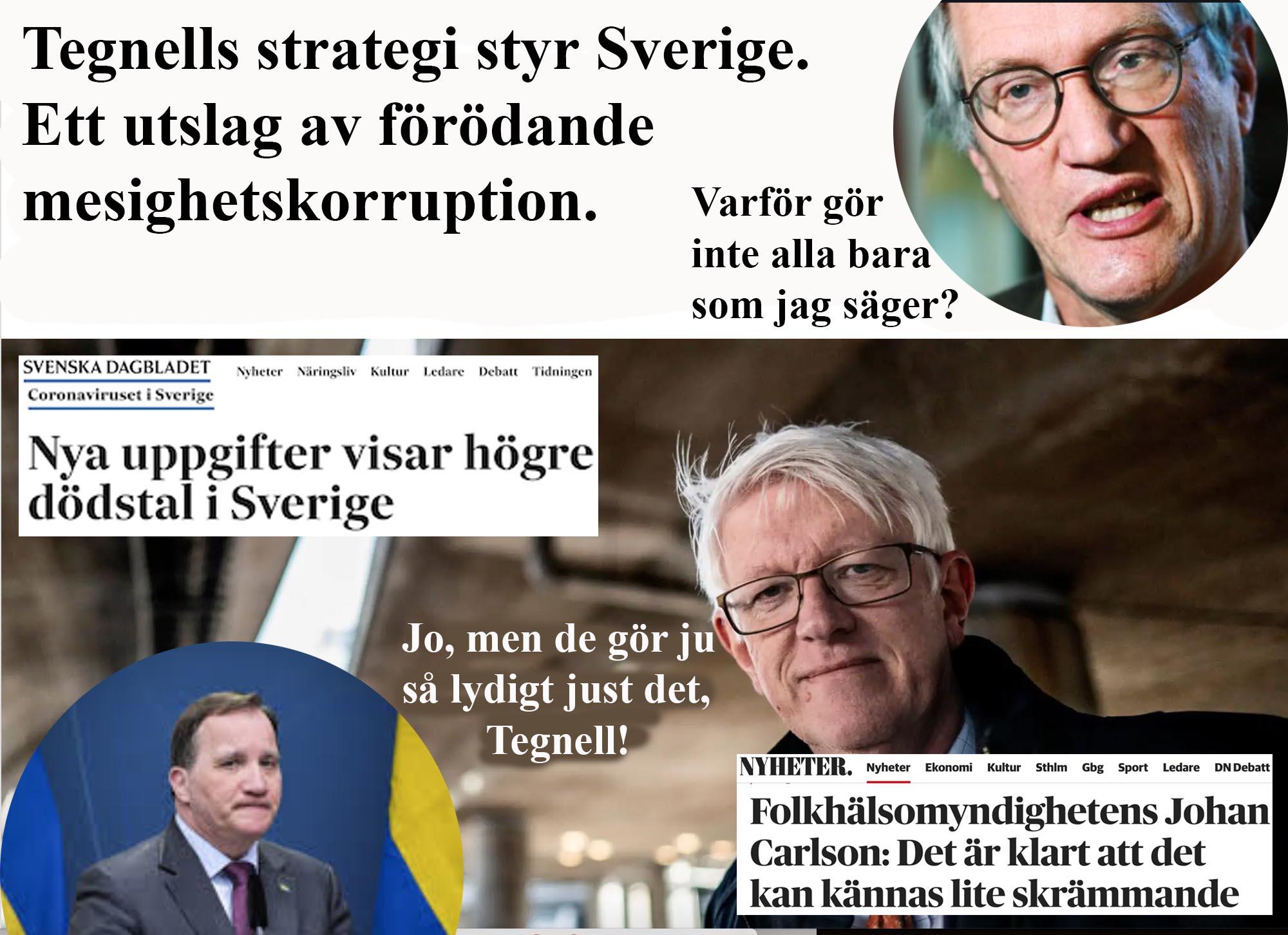 Den svenska mesighetskorruptionen: sådana som Tegnell släpps fram, av sådana som Johan Carlsson och Stefan Löfven. Meritokratin är död.