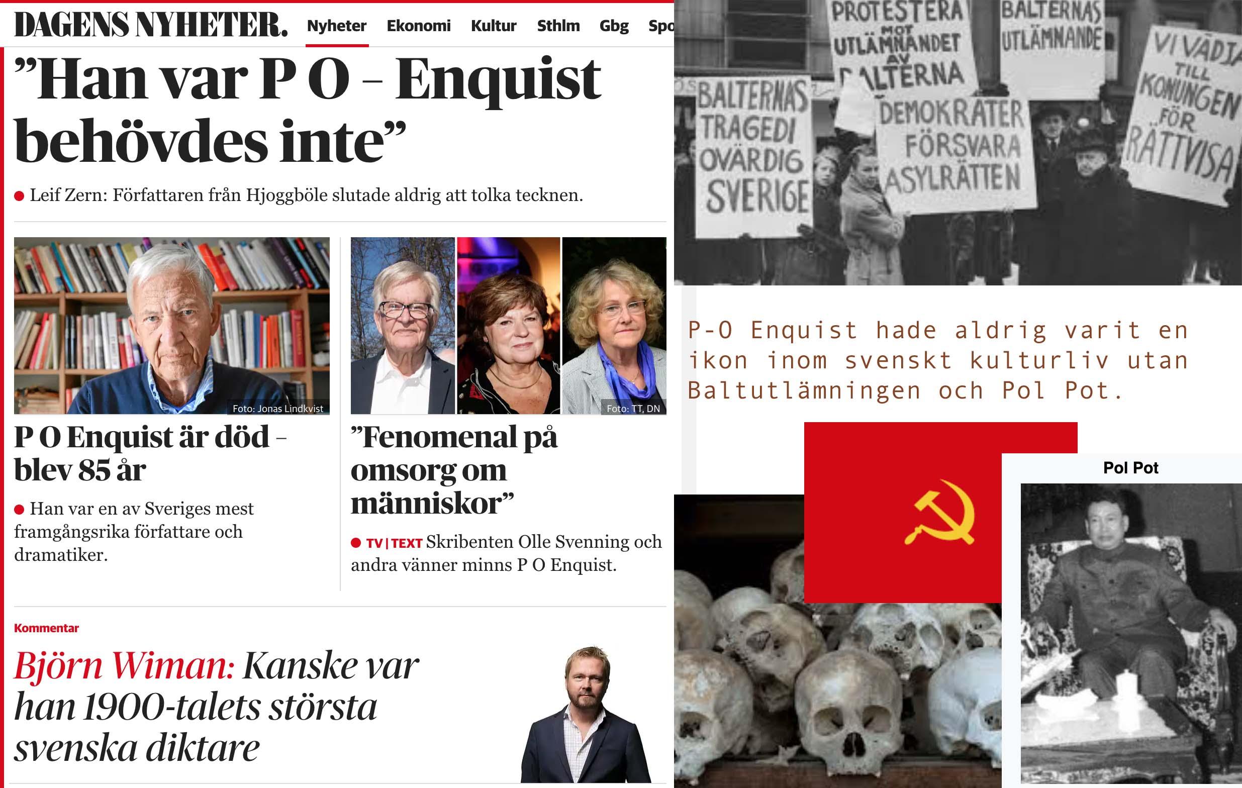 P. O. Enquist var en av medlöparna. Det var detta som byggde hans karriär, glöm inte det. För det är så (s)vensk kultur byggt Sverige.