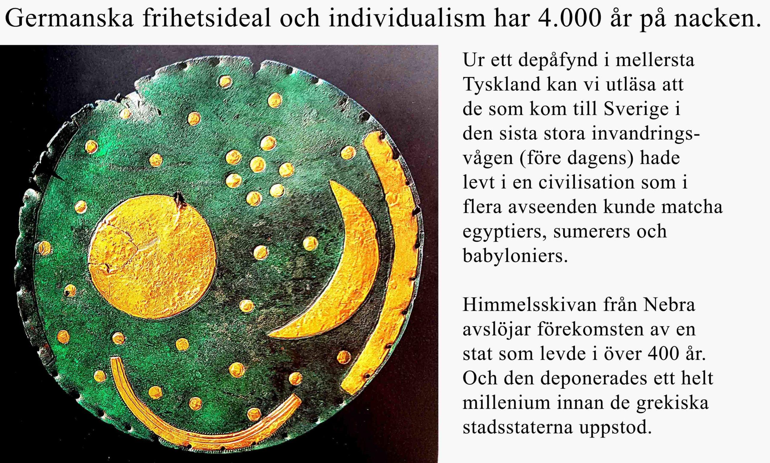 En 4.000 år gammal förgermansk högkultur. Icke politiskt korrekt, okänd och med ett namn ingen kommer ihåg.